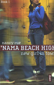 New Girl In Town, 'Nama Beach High Series #1   -              By: Nancy Rue