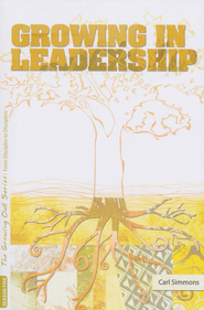 Growing in Leadership, Season 5   -              By: Carl Simmons