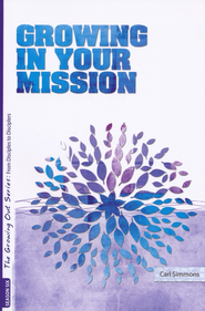 Growing in Your Mission, Season 6   -     By: Carl Simmons