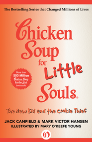 Chicken Soup for Little Souls: The New Kid and the Cookie Thief - eBook  -     By: Jack Canfield, Mark Victor Hansen     Illustrated By: Mary O'Keefe Young