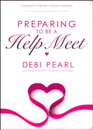 Preparing to Be a Help Meet   -     By: Debi Pearl