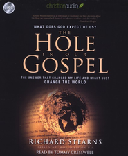 Hole in Our Gospel Unabridged Audiobook on CD  -              By: Richard Stearns