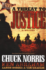 A Threat to Justice, Justice Riders Series #2   -     By: Chuck Norris, Ken Abraham, Aaron Norris