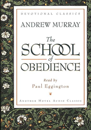 The School of Obedience - Audiobook on CD   -     By: Andrew Murray