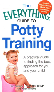 The Everything Guide to Potty Training   -     By: Kim Bookout