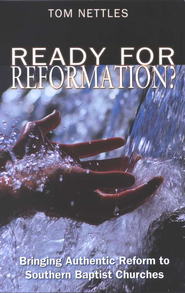 Ready for Reformation?: Bringing Authentic Reform to Southern Baptist Churches - Slightly Imperfect  -