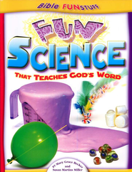 Fun Science That Teaches God's Word   -     By: Susan Martins Miller, Mary Grace Becker