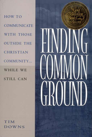 Finding Common Ground   -              By: Tim Downs