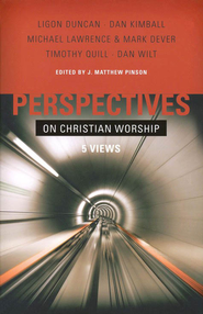 Perspectives on Christian Worship: Five Views  -     By: J. Matthew Pinson
