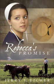 Rebecca's Promise - eBook  -     By: Jerry S. Eicher