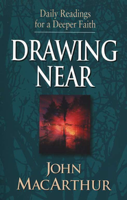 Drawing Near: Daily Readings for a Deeper Faith   -     By: John MacArthur