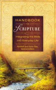 Handbook to Scripture: Integrating the Bible into Everyday Life  -              By: Kenneth Boa