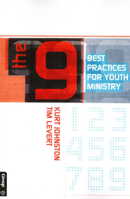The 9: Best Practices for Youth Ministry  -              By: Kurt Johnston