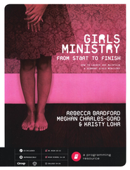 Girls Ministry from Start to Finish, with CD  -     By: Rebecca Bradford, Meghan Charles-Goad, Kristy Lohr