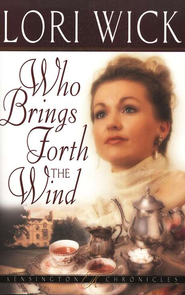 Who Brings Forth the Wind - eBook  -     By: Lori Wick