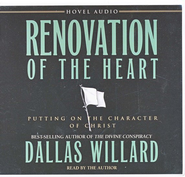 Renovation of the Heart                      Audiobook on CD  -     By: Dallas Willard