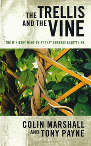 The Trellis and the Vine  -     By: Colin Marshall, Tony Payne