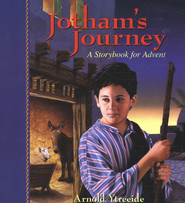 Jotham's Journey: A Storybook for Advent  -              By: Arnold Ytreeide