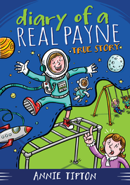 Diary of a Real Payne Book 1: True Story - eBook  -     By: Annie Tipton