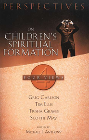 Perspectives on Children's Spiritual Formation: Four Views - Slightly Imperfect  -