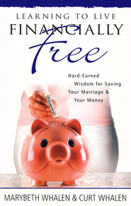 Learning to Live Financially Free  -     By: Marybeth Whalen, Curt Whalen