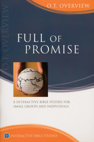 Full Of Promise: OT Overview   -              By: Bryson Smith, Phil Campbell