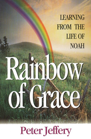 Rainbow of Grace   -     By: Peter Jeffery