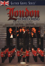 London Homecoming, DVD   -     By: Bill Gaither, Gloria Gaither, Homecoming Friends