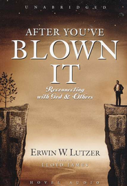 After You've Blown It - Audiobook on CD   -     By: Erwin W. Lutzer
