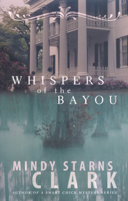Whispers of the Bayou - eBook  -     By: Mindy Starns Clark