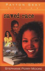 Saved Race, Payton Skky Series #3   -     By: Stephanie Perry Moore