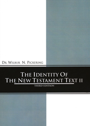 Identity of the New Testament Text II: 3rd Edition  -     By: Wilbur Pickering