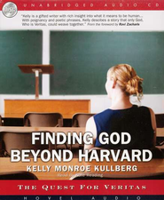 Finding God Beyond Harvard - audiobook on CD  -     By: Kelly Kullberg