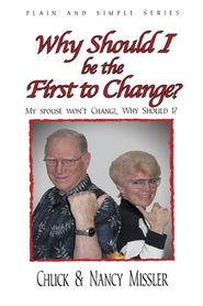 Why Should I Be The First To Change: My Spouse Wont Change, Why Should I? - eBook  -     By: Nancy Missler, Chuck Missler