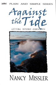Against The Tide: Getting Beyond Ourselves - eBook  -     By: Nancy Missler, Chuck Missler