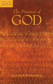 The Presence Of God, Sing The Faith Series   -     By: Susan Cherwien