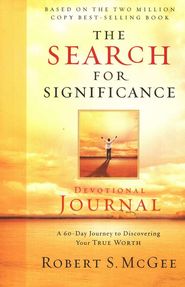 The Search for Significance Devotional Journal:  A 10-week Journey to Discovering Your True Worth  -     By: Robert S. McGee