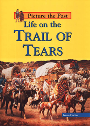 Life On The Trail Of Tears  -     By: Laura Fischer