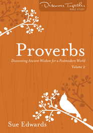 Proverbs, Volume 2: Discover Together Bible Study   -              By: Sue Edwards