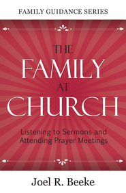 Family at Church - eBook  -     By: Joel R. Beeke