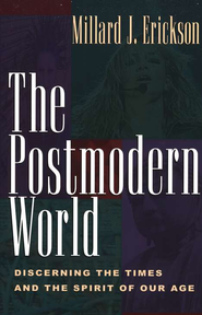 The Postmodern World  -     By: Millard J. Erickson