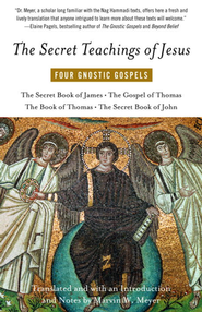 The Secret Teachings of Jesus: Four Gnostic Gospels   -     By: Marvin Meyer