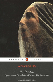 The Oresteia: Agamemnon/The Libation Bearers/The Eumenides  -     Edited By: Robert Fagles
