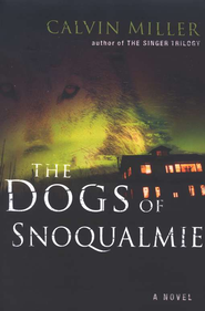 The Dogs of Snoqualmie, Kinta Chronicles Series #1   -     By: Calvin Miller