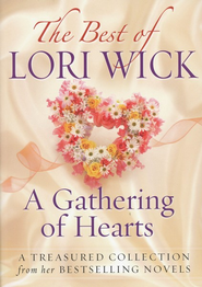 The Best of Lori Wick...A Gathering of Hearts: A Treasured Collection from Her Bestselling Novels - eBook  -     By: Lori Wick