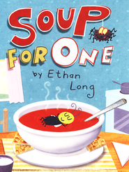 Soup for One   -     By: Ethan Long