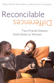 Reconcilable Differences: Two Friends Debate God's Roles for Women - Slightly Imperfect  -     By: Nancy Parker Brummett & Alice Scott-Ferguson