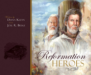 Reformation Heroes - eBook  -     By: Joel R. Beeke, Diana Kleyn