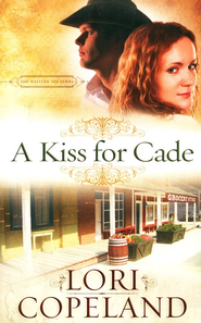A Kiss for Cade - eBook  -     By: Lori Copeland
