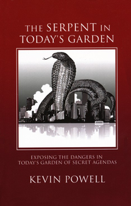 Serpent in Today's Garden  -              By: Kevin Powell